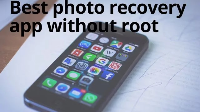 Best photo recovery app for android without root