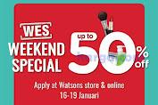 Promo Jsm Watsons Weekend Special (WES) Periode 16 - 19 Januari 2020