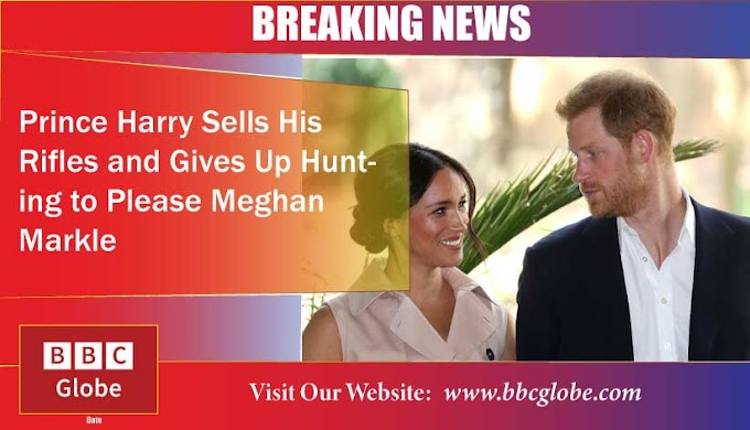 Prince Harry Sells His Rifles and Gives Up Hunting to Please Meghan Markle