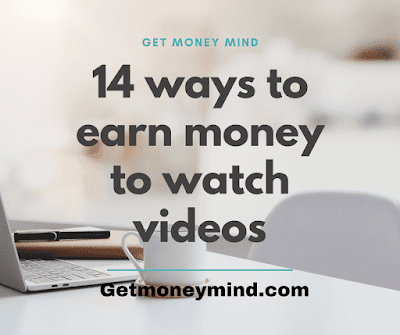 14 ways to earn money to watch videos