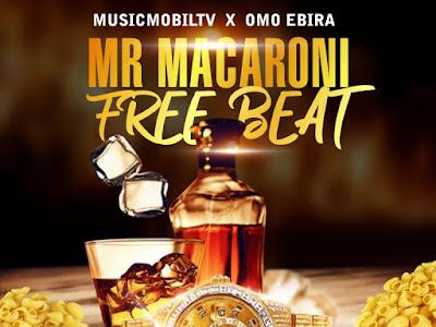 Freebeat: MusicmobilTv Ft Omo Ebira – Mr Macaroni Freebeat