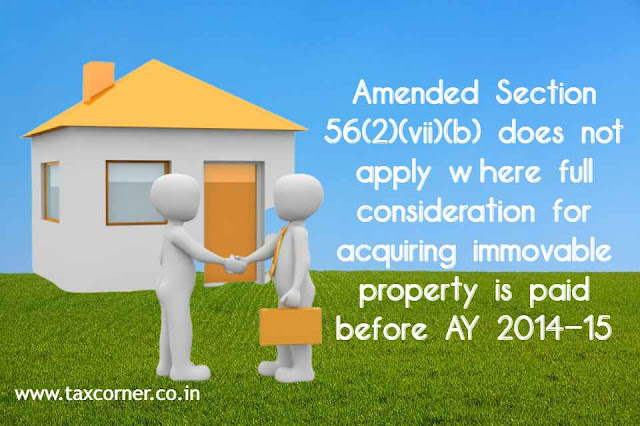 Section-56-2-vii-b-does-not-apply-where-full-consideration-for-acquiring-immovable-property-is-paid-before-AY-2014-15
