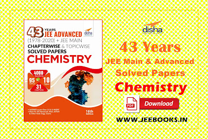 [PDF] Disha 43 Years JEE Advanced + JEE Main Chemistry Chapterwise & Topicwise Solved Papers Download
