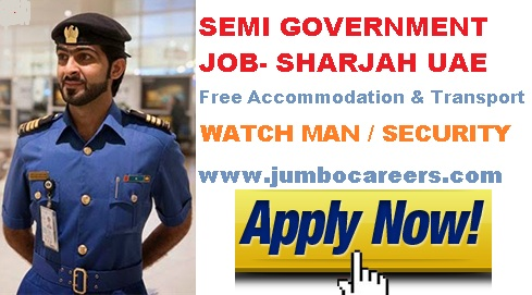 Semi government jobs for Indians in UAE, Latest Security guard job Details Sharjah