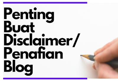 kenapa kena buat disclaimer atau penafian blog