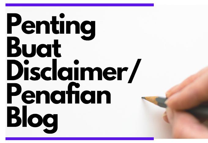 Penting Buat Disclaimer atau Penafian Blog