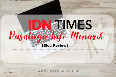 [Review Blog] IDN Times