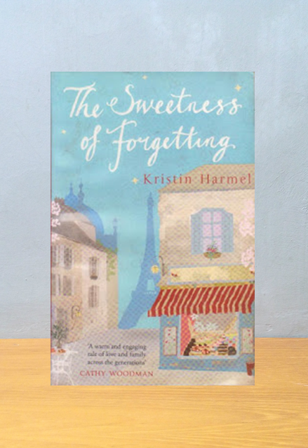 THE SWEETNESS OF FORGETTING, Kristin Harmel