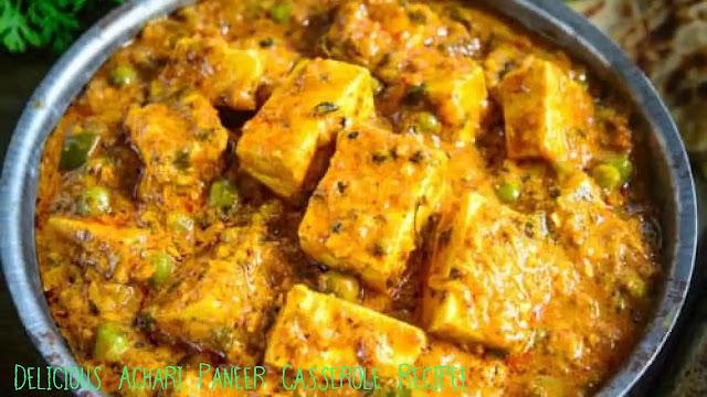 Delicious Achari Paneer Casserole Recipe at Home