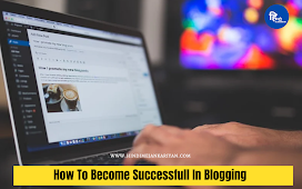 How To Become Successfull In Blogging | Blog SEO Tips