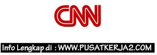 Lowongan Kerja Jakarta Januari 2020 Cable News Network Indonesia