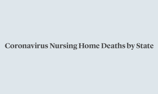 Coronavirus Nursing Home Deaths by State