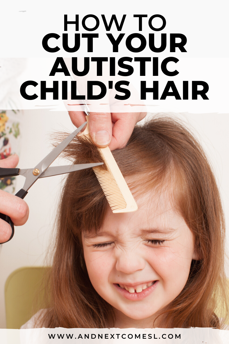 Autism haircut tips: suggestions on how to cut your child's hair at home