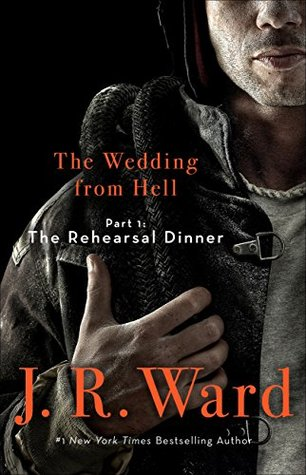 Novels on the run book review the wedding from hell part 1 by jr ward the rehearsal dinner contemporary romance piatkus fandeluxe Image collections