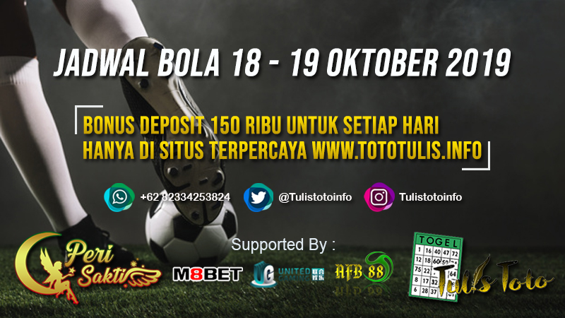 JADWAL BOLA TANGGAL 18 – 19 OKTOBER 2019