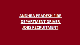 ANDHRA PRADESH FIRE DEPARTMENT DRIVER JOBS RECRUITMENT