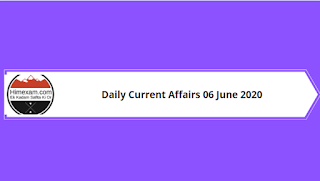 Daily Current Affairs 06 June 2020