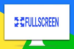 Cara Membuat Fitur Fullscreen pada Blog