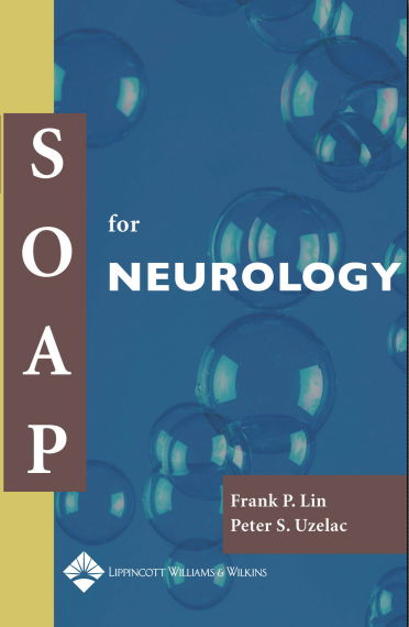 SOAP for Neurology [PDF] Frank P. Lin