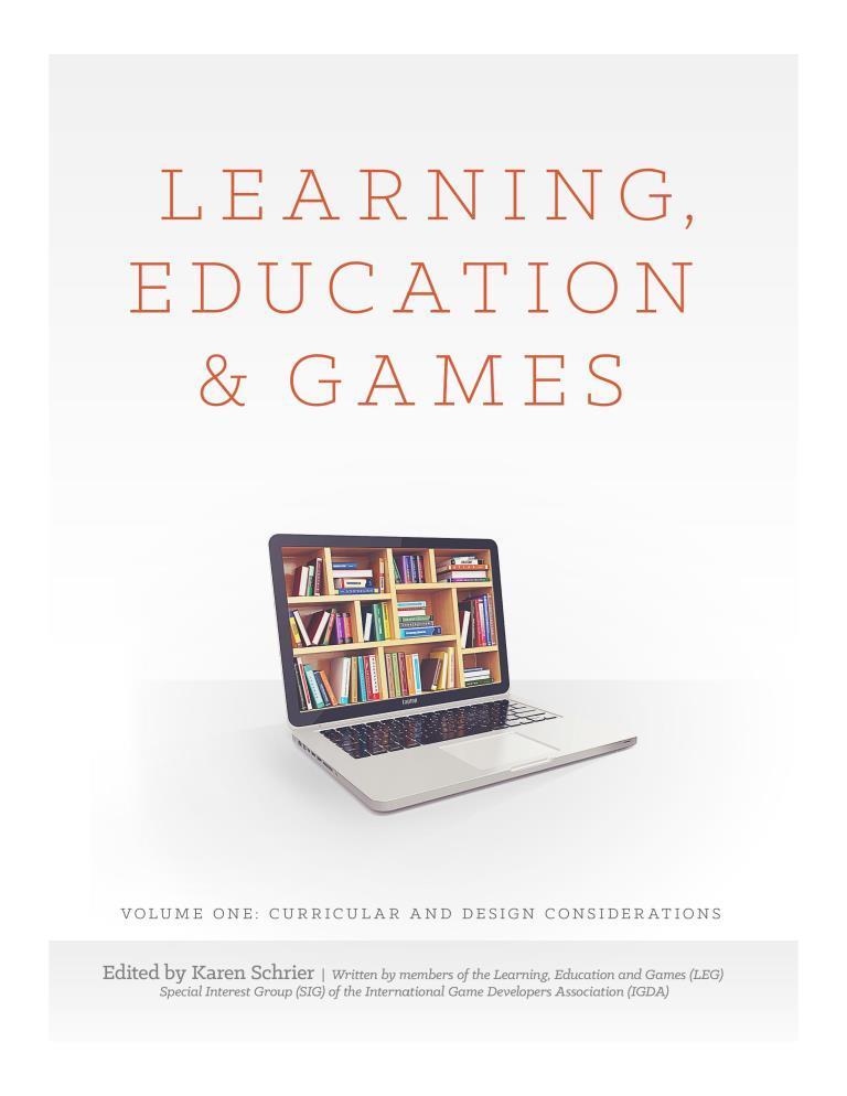 Learning, education and games, volume 1 – Karen Schrier