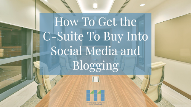 how-to-get-the-csuite-to-buy-into-social-media-and-blogging