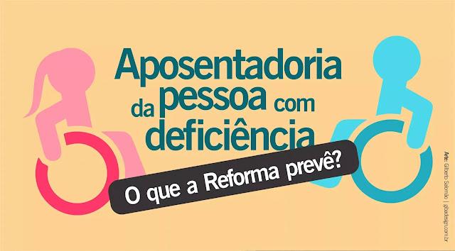 Aposentadoria da Pessoa com Deficiência: O que a Reforma Prevê?