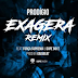 Prodígio - Exagera Remix (Feat: Força Suprema & Dope Boyz) ( Rap 2018 ) ( DOWNLOAD )
