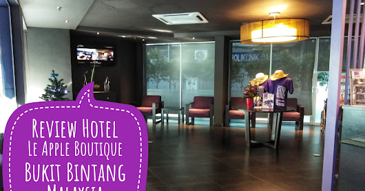 Review : Le Apple Boutique Hotel Bukit Bintang