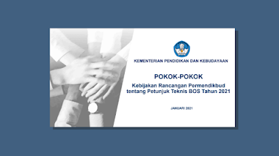 Pokok-Pokok Kebijakan Rancangan Permendikbud tentang Juknis BOS Tahun 2021