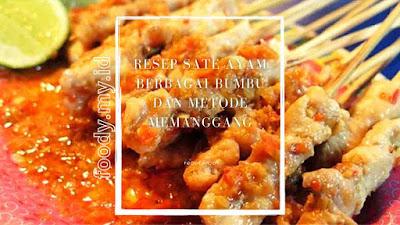 Resep Sate, Resep Sate Ayam, Resep Sate Ayam Madura, Resep Sate Ayam Oven, Resep Sate Taichan.