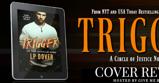 Cover Reveal: Trigger by L.P. Dover