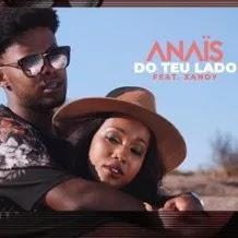 BAIXAR MP3 || Anaïs - Do Teu Lado ( Feat Xandy ) (2018) [Baixe Novidades Aqui]