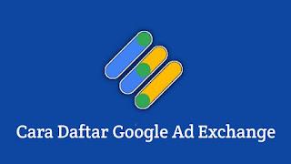 cara-daftar-google-ad-exchange