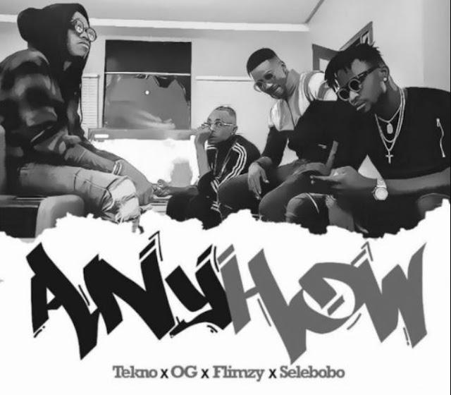 Tekno Ft. OG, Flimzy & Selebobo - AnyHow