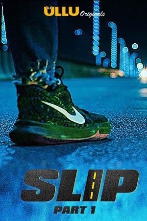 18+ Slip Part: 1 (2020) Ullu Originals Hindi Web Series Season 01 Complete | 720p – 480p HDRip x264 Download & Watch Online