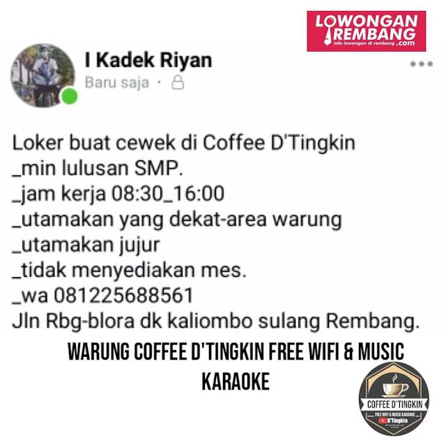 Lowongan Kerja Karyawati Coffee D'Tingkin Kaliombo Sulang Rembang