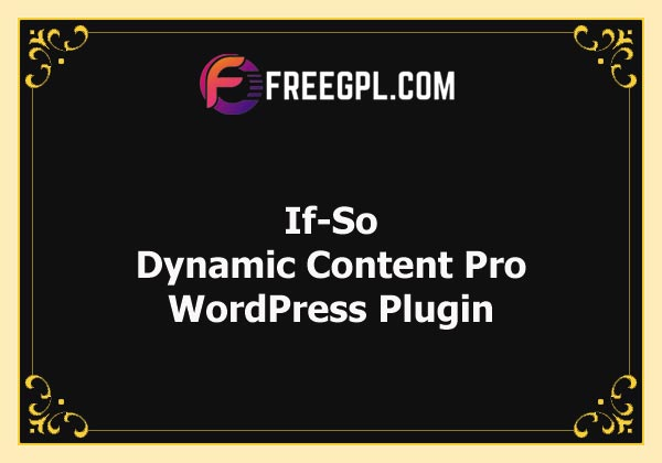 If-So Dynamic Content Pro Free Download