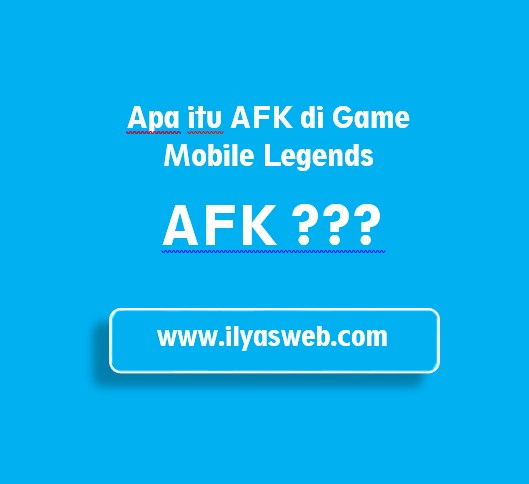 Apa itu AFK di Mobile Legends