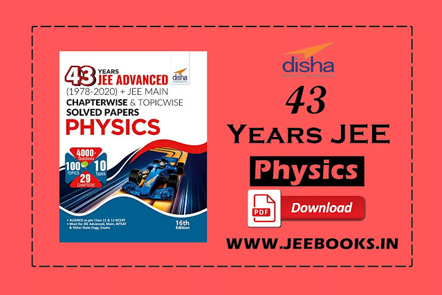 Disha 43 Years JEE Advanced (1978 - 2020) + JEE Main Chapterwise & Topicwise Solved Papers Physics 16th Edition PDF