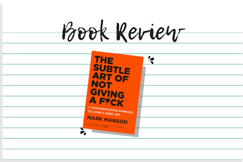 [Book Review] Yang Biasa Saja dalam Sebuah Seni Bersikap Bodo Amat Karya Mark Manson (The Subtle Art of Not Giving a Fuck)
