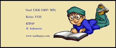 download soal latihan ukk/ uas bhs indonesia kls 8 ktsp semester 2 tahun 2017 plus kunci jawabannya www.soalbagus.com
