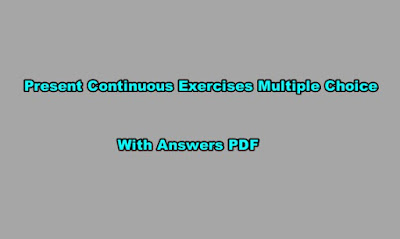 Present Continuous Exercises Multiple Choice PDF