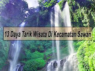 Inilah 13 Daya Tarik Wisata Di Kecamatan Sawan Buleleng