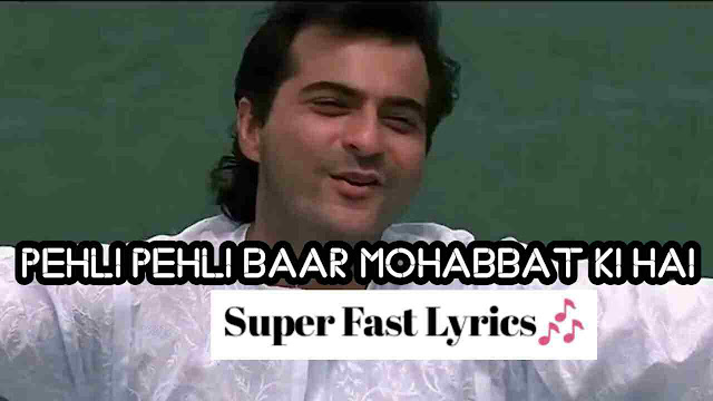 Pehli pehli baar mohabbat ki hai Hindi Lyrics-Sirf Tum