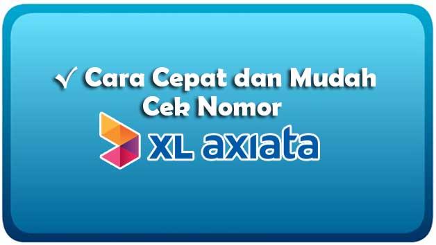Cara Cek Nomor XL Sendiri Secara Mudah dan Cepat √ Cara Cek Nomor XL Sendiri Secara Mudah dan Cepat