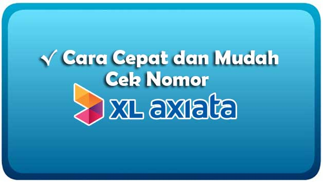 Cara Cek Nomor XL Sendiri Secara Mudah dan Cepat