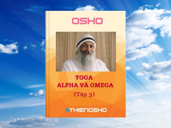 Osho - Yoga: Alpha và Omega (Tập 3)