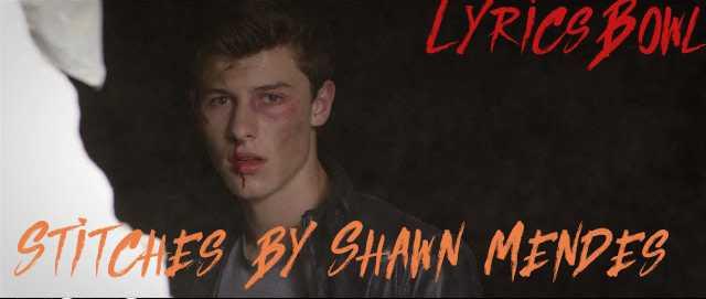 Stitches Lyrics by Shawn Mendes
