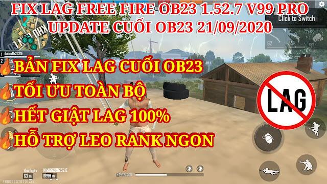 HƯỚNG DẪN FIX LAG FREE FIRE OB23 1.52.7 V99 PRO - TỐI ƯU TOÀN BỘ, FIX GIẬT LAG 99%, HỖ TRỢ LEO RANK.