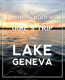 a three day girl's trip in lake geneva, wisconsin